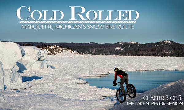 Cold Rolled Video Chapter 3 The Lake Superior Session